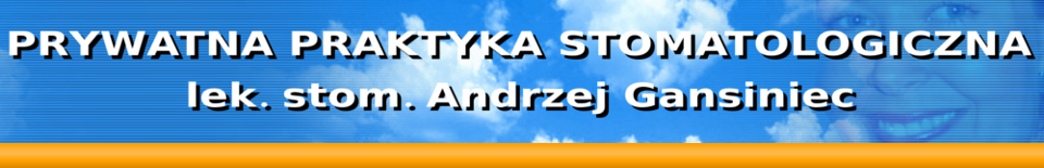 Prywatna Praktyka Stomatologiczna lek. stom. Andrzej Gansiniec